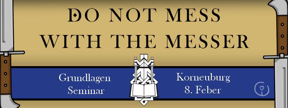 Do not mess with the Messer - Grundlagen Seminar @ Musikschule Korneuburg Bewegungsraum   Korneuburg   Niederösterreich   Österreich